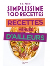 Simplissime 100 recettes  - Recettes venues d'ailleurs