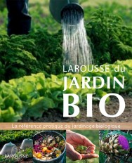 Larousse du jardin Bio