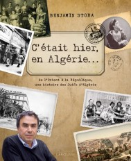 C'était hier, en Algérie...