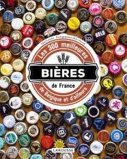 Les 300 meilleures bières de France, de Belgique et d'ailleurs