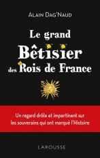 Le Grand Bêtisier des rois de France