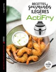 Recettes gourmandes mais légères avec Actifry