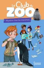 Le club du zoo- Mystère chez les manchots !