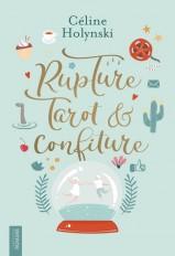Rupture, Tarot et Confiture