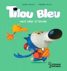 Tilou bleu veut aller à l'école