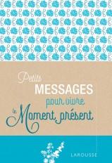 Petits messages pour vivre le moment présent
