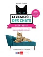 La vie secrète des chats - Le guide psy