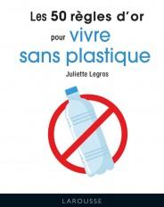Les 50 règles d'or pour vivre sans plastique