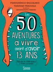 50 aventures à vivre avant d'avoir 13 ans