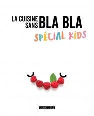 La cuisine sans bla bla spécial kids