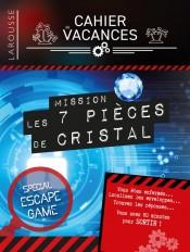 Cahier de vacances Larousse (adultes) spécial ESCAPE GAME Mission : 7 pièces de Cristal