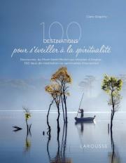 100 destinations pour s'éveiller à la spiritualité