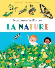 Mon Larousse Illustré - La nature