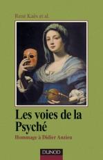 Les voies de la psyché - Hommage à Didier Anzieu - 2ème édition