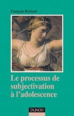 Le processus de subjectivation à l'adolescence