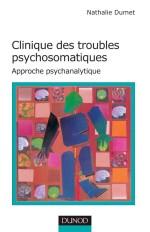 Clinique des troubles psychosomatiques - Approche psychanalytique