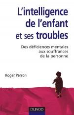 L'intelligence de l'enfant et ses troubles - 2ème édition