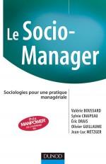Le Socio-manager - Sociologies pour une pratique managériale