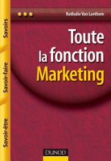 Toute la fonction marketing - Savoirs, savoir-faire, savoir-être