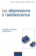 Les dépressions à l'adolescence - Modèles, clinique, traitements