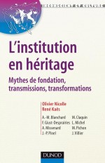 L'institution en héritage - Mythes de fondation, transmissions, transformations