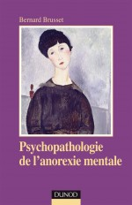 Psychopathologie de l'anorexie mentale - 2e éd.
