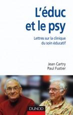 L'éduc et le psy - Lettres ouvertes sur la clinique du soin éducatif