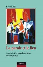 La parole et le lien - 3ème édition - Associativité et travail psychique dans les groupes