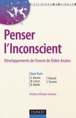 Penser l'inconscient - Développements de l'oeuvre de Didier Anzieu