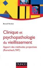 Clinique et psychopathologie du vieillissement - Apport des méthodes projectives (Rorschach, TAT)
