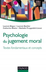 Psychologie du jugement moral - Textes fondamentaux et concepts