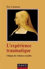 L'expérience traumatique - Clinique des violences sexuelles