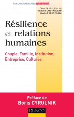 Résilience et relations humaines - Couple, Famille, Institution, Entreprise, Cultures