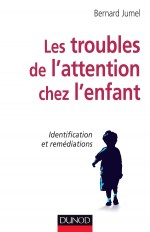 Les troubles de l'attention chez l'enfant - Identification et remédiations