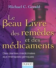 Le Beau Livre des remèdes et des médicaments - Des plantes médicinales aux thérapies géniques