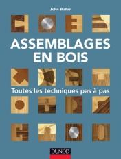 Assemblages en bois - Toutes les techniques pas à pas