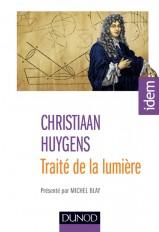 Traité de la lumière - 2e éd. - Présenté par Michel Blay