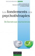 Les fondements des psychothérapies - De Socrate aux neurosciences