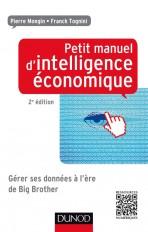 Petit manuel d'intelligence économique 2ed - Gérer ses données à l'ère de Big Brother
