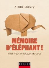 Mémoire d'éléphant ! Vrais trucs et fausses astuces