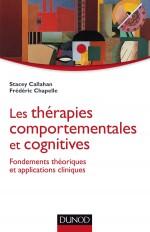 Les thérapies comportementales et cognitives - Fondements théoriques et applications cliniques