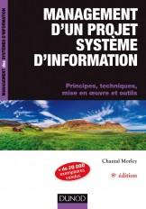 Management d'un projet système d'Information -8e éd. - Principes, techniques, mise en oeuvre et outi