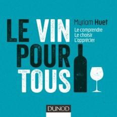 Le vin pour tous - 3e éd. - Le comprendre, le choisir, l'apprécier