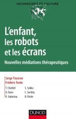 L'enfant, les robots et les écrans - Nouvelles médiations thérapeutiques