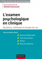 L'examen psychologique en clinique - Situations, méthodes et étude de cas