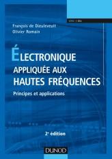 Electronique appliquée aux hautes fréquences - 2e éd. - Principes et applications