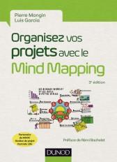 Organisez vos projets avec le Mind Mapping - 3e éd. - Les 8 phases du projet et les outils...