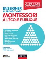 Enseigner autrement avec Montessori à l'école publique - La boîte à outils du professeur