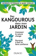Des kangourous dans mon jardin - Comment la nature change - Pourquoi il faut lui faire confiance