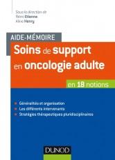 Aide-mémoire - Soins de support en oncologie adulte - en 18 notions
